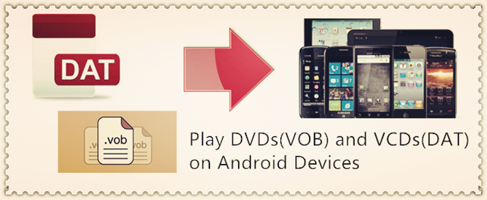 play-dvds-vcds-file-on-android-phones-tablets.jpg